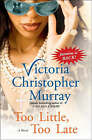 Too Little, Too Late by Victoria Christopher Murray (Paperback, 2008)