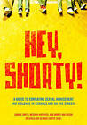 Hey, Shorty!: A Guide to Combating Sexual Harassment and Violence in Schools and on the Streets by Mandy Van Deven, Joanne Smith, Meghan Huppuch (Paperback, 2011)