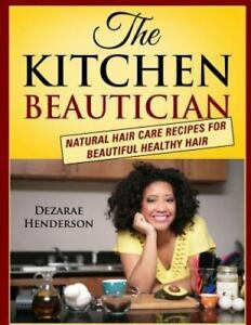 The-Kitchen-Beautician-Natural-Hair-Care-Recipes-for-Beautiful-Healthy-Hair-Pa