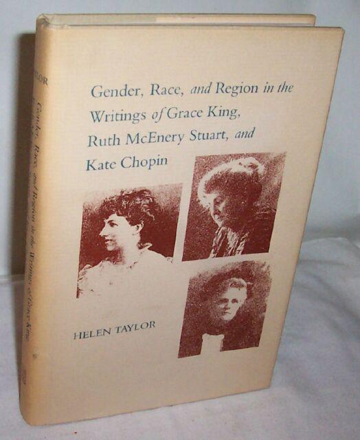 Gender Race Region Writings Grace King Ruth McEnery Stuart Kate Chopin by Taylor