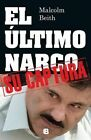 El Utimo Narco by Malcolm Beith (Paperback / softback, 2014)