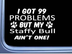 Staffordshire-Bull-Terrier-Decal-99-Problems-M036-8-Inch-paw-dog-Window-Sticker