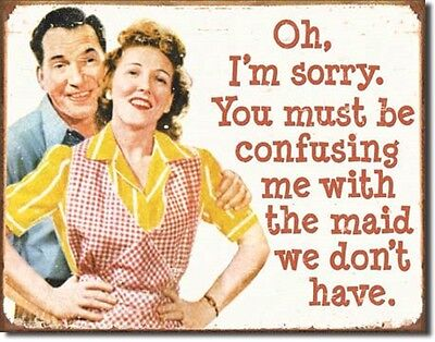 Confusing me with the Maid funny TIN SIGN retro vintage metal poster decor 1427