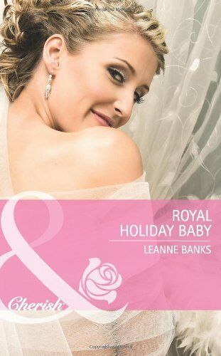 (Very Good)0263889289 Royal Holiday Baby (Mills & Boon Cherish),Leanne Banks,Pap