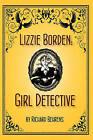Lizzie Borden: Girl Detective by Richard Behrens (Paperback / softback, 2010)