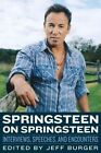 Springsteen on Springsteen: Interviews, Speeches, and Encounters by Jeff Burger (Paperback, 2014)