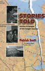 Stories Told: Stories and Images of the Berger Inquiry by Patrick Scott (Paperback, 2008)