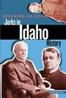 Speaking Ill of the Dead: Jerks in Idaho History by Randy Stapilus (Paperback, 2015)