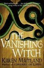 The Vanishing Witch by Karen Maitland (Paperback, 2015)