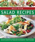 Best-Ever Salad Recipes: Delicious Seasonal Salads for All Occasions: 180 Sensational Recipes Shown in 245 Fabulous Photographs by Anne Hildyard (Paperback, 2014)