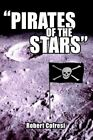 Pirates of The Stars 9781425904203 by Robert Cofresi Hardcover
