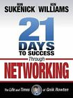21 Days to Success Through Networking: the Life and Times of Gnik Rowten by Ken Williams, Ron Sukenick (Paperback, 2013)