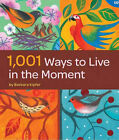 1,001 Ways to Live in the Moment by Barbara Ann Kipfer (Paperback / softback, 2009)