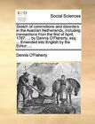 Sketch of Commotions and Disorders in the Austrian Netherlands, Including Transactions from the First of April, 1787, ... by Dennis O'Flaherty, Esq. ... Emended Into English by the Editor, ... by Dennis O'Flaherty (Paperback / softback, 2010)