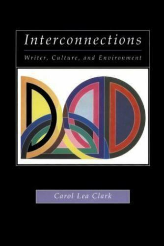 Interconnections : Writer, Culture, and Environment by Carol L. Clark