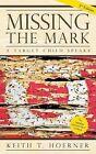 Missing the Mark: A Target Child Speaks by Keith T Hoerner (Paperback / softback, 2014)
