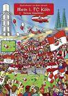 Mein 1. FC Köln von Heiko Wrusch (2013, Kunststoffeinband)