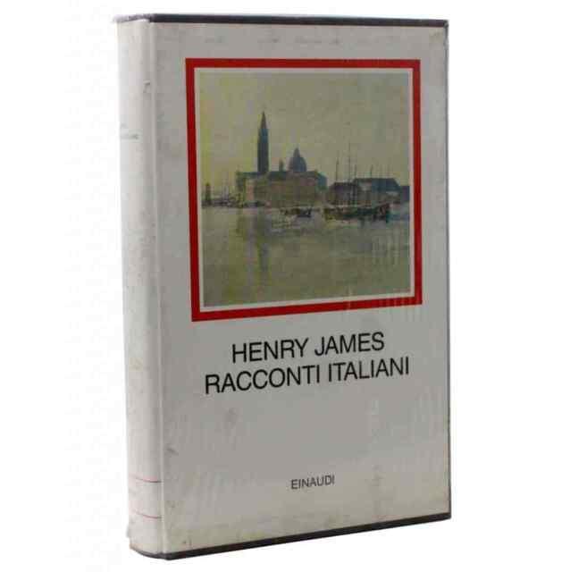 HENRY JAMES - RACCONTI ITALIANI - I MILLENNI EINAUDI - 9788806121846