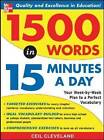 1500 Words in 15 Minutes a Day: Your Week-by-Week Plan to a Perfect Vocabulary by Ceil Cleveland (Paperback, 2005)