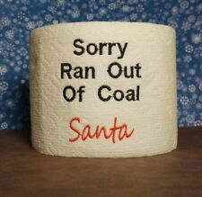 Embroidered Toilet Paper, Christmas Gag Gift, Sorry Ran Out of Coal Santa
