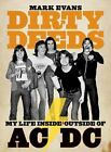 Dirty Deeds : My Life Inside/Outside of AC/DC by Mark Evans (2011, Paperback)