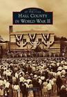 Hall County in World War II by Glen Kyle (Paperback / softback, 2012)