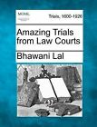 Amazing Trials from Law Courts by Bhawani Lal (Paperback / softback, 2012)