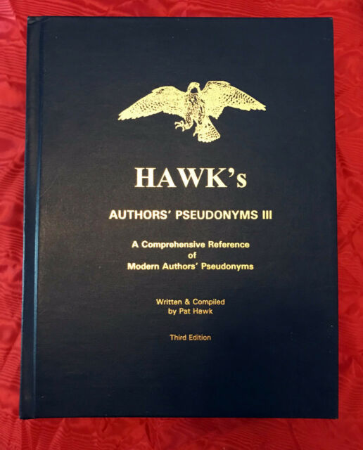 Hawk's Authors' Pseudonyms A Comprehensive Reference of Modern Authors Pseudonym