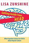 Getting Inside Your Head: What Cognitive Science Can Tell Us about Popular Culture by Lisa Zunshine (Hardback, 2012)