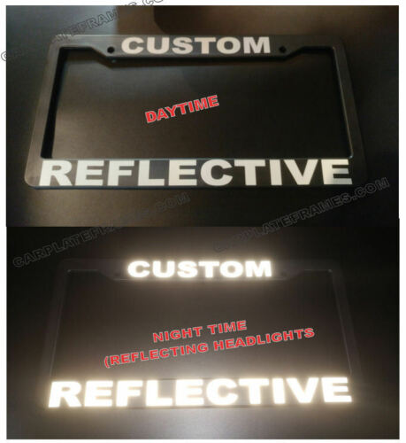 WHITE LETTERS  License Plate Frame REFLECTIVE CUSTOM MADE PERSONALIZED BLACK