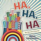 Ha, Ha, Ha: She Was a Very Funny Girl by Helen Tsalacopoulos (Paperback / softback, 2014)