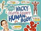 Totally Wacky Facts about the Human Body by Cari Meister (Hardback, 2016)