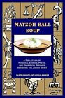 Matzoh Ball Soup: A Collection of Personal Stories, Poems, and Rabbinical Sermons to Inspire the Jewish Spirit by Joshua Kramer (Paperback / softback, 2004)