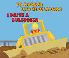 Yo Manejo Una Niveladora/I Drive a Bulldozer by Phd Sarah Bridges (Hardback, 2010)
