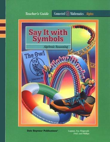 Say It Symbols: Algebraic Reasoning (Connected Mathematics Series)