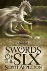Swords of the Six 1 by Scott Appleton (2011, Paperback)