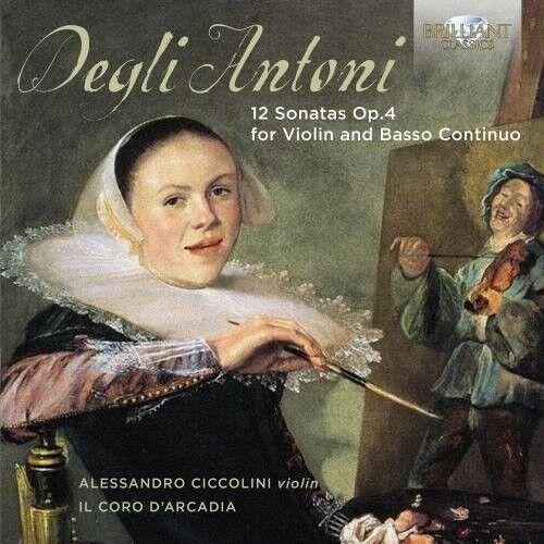 Antoni / Ciccolini - Pietro Degli Antoni: 12 Sonatas for Violin & Basso [New CD]