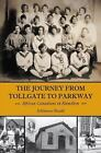 The Journey from Tollgate to Parkway : African Canadians in Hamilton by Adrienne Shadd (2010, Paperback)
