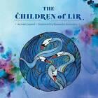 The Children of Lir: An Irish Legend by Alexandra Soranescu (Paperback / softback, 2015)