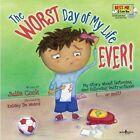 Worst Day of My Life Ever by Cook Julia De Weerd Kelsey ILT Paperback
