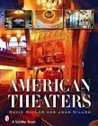 American Theaters by David Naylor, Joan Dillon (Hardback, 2006)
