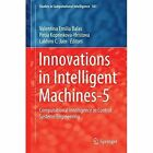 Innovations in Intelligent Machines - 5: Computational Intelligence in Control Systems Engineering by Springer-Verlag Berlin and Heidelberg GmbH & Co. KG (Hardback, 2014)
