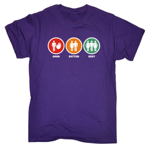 Good Better Best T-SHIRT Humor Stag Party Bucks Threesome Funny Gift Birthday