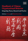 Handbook of Chinese Organizational Behavior: Integrating Theory, Research and Practice by Edward Elgar Publishing Ltd (Hardback, 2012)