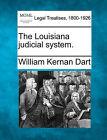 The Louisiana Judicial System. by William Kernan Dart (Paperback / softback, 2010)