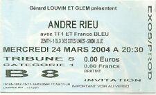 RARE / TICKET BILLET DE CONCERT - ANDRE RIEU : LIVE A LILLE ( FRANCE ) 2004