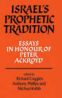 Israel's Prophetic Tradition: Essays in Honour of Peter R. Ackroyd by Cambridge University Press (Paperback, 1984)