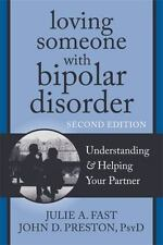 The New Harbinger Loving Someone: Loving Someone with Bipolar Disorder :...