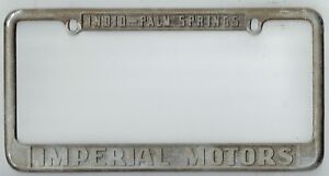Palm Springs Motors >> Details About Indio Palm Springs California Imperial Motors Vintage Dealer License Plate Frame