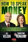 How to Speak Money : The Language and Knowledge You Need Now by Ali Velshi and Christine Romans (2011, Hardcover)